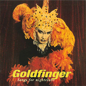 Goldfinger – Songs for night clubs